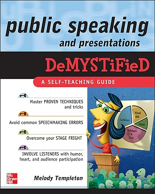 Public Speaking and Presentations Demystified By Templeton, Melody